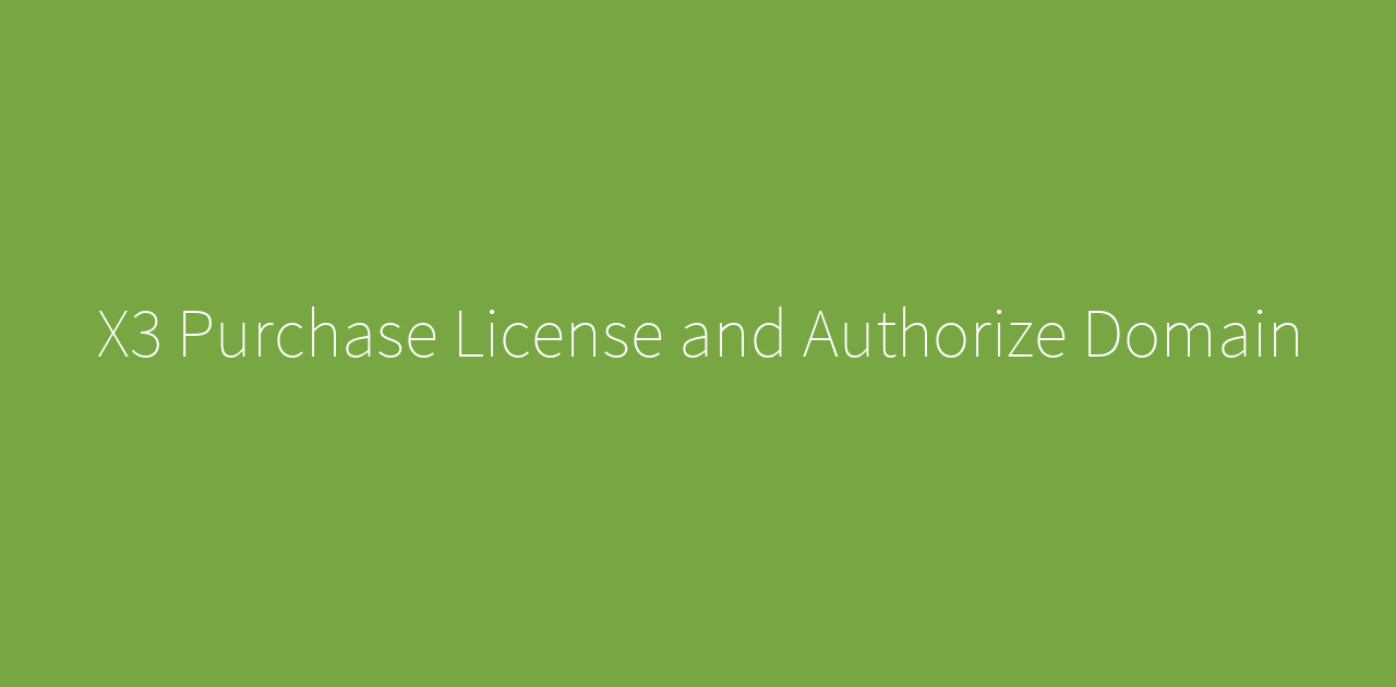 X3 Purchase License and Authorize Domain